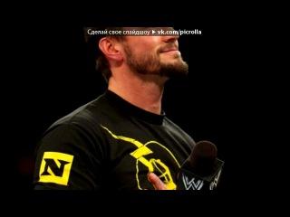 «  CM Punk» ��� ������ MGK feat. Ester Dean - Invincible(WWE  Wrestlemania 28 (XXVIII) Official Theme Song 2012).